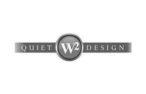 QUIET W2 DESIGN