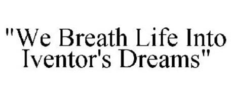 """WE BREATH LIFE INTO IVENTOR'S DREAMS"""