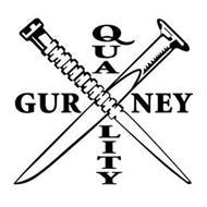 GURNEY QUALITY
