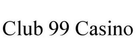 CLUB 99 CASINO
