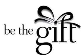 BE THE GIFT