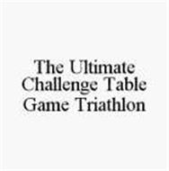 THE ULTIMATE CHALLENGE TABLE GAME TRIATHLON
