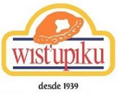 WIST'UPIKU DESDE 1939