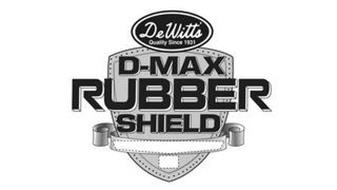 DEWITT'S QUALITY SINCE 1931 D-MAX RUBBER SHIELD