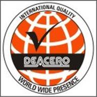 DEACERO WORLD WIDE PRESENCE INTERNATIONAL QUALITY