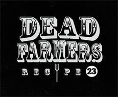 DEAD FARMERS RECIPE 23