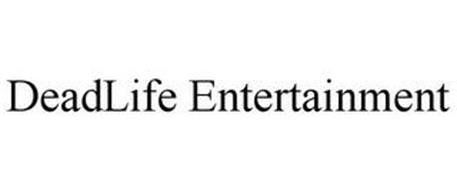 DEADLIFE ENTERTAINMENT