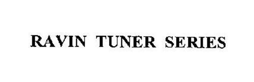 RAVIN TUNER SERIES