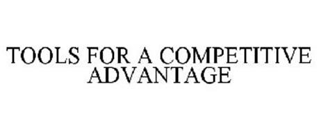 TOOLS FOR A COMPETITIVE ADVANTAGE