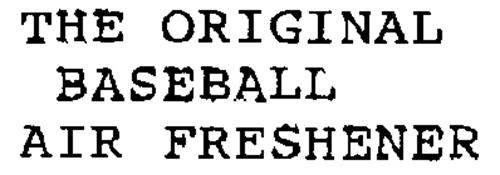 THE ORIGINAL BASEBALL AIR FRESHENER