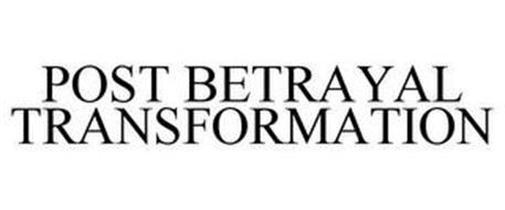 POST BETRAYAL TRANSFORMATION