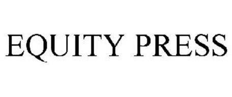 EQUITY PRESS