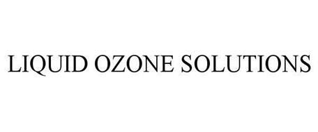 LIQUID OZONE SOLUTIONS Trademark of DECASTRIQUE, ARCH R