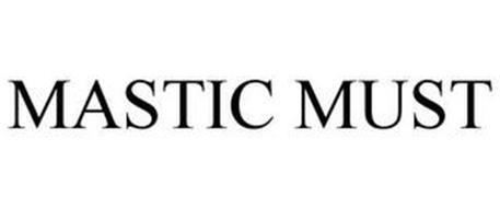 MASTIC MUST