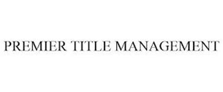 PREMIER TITLE MANAGEMENT