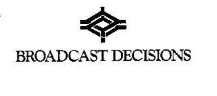 BROADCAST DECISIONS