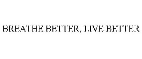 BREATHE BETTER, LIVE BETTER