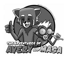 THE ADVENTURES OF AVERY AND MASA WWW.AVERYANDMASA.COM
