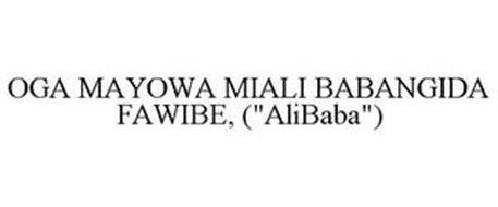 """OGA MAYOWA MIALI BABANGIDA FAWIBE, (""""ALIBABA"""")"""