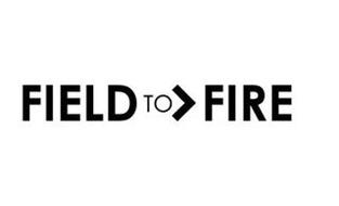 FIELD TO FIRE