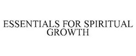 ESSENTIALS FOR SPIRITUAL GROWTH