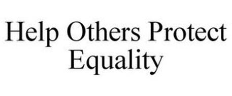 HELP OTHERS PROTECT EQUALITY