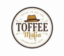 · TOFFEE TO DIE FOR · HAND MADE TOFFEE MAFIA · ESTABLISHED 2015 ·