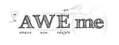 AWE(ME) AMAZE. WOW. EDUCATE.