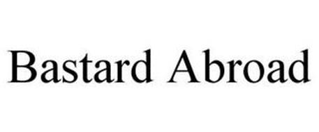 BASTARD ABROAD