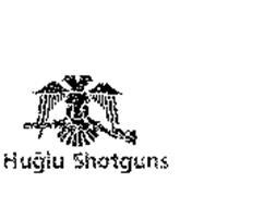 HUGLU SHOTGUNS