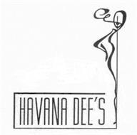 HAVANA DEE'S