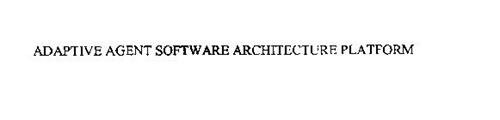 ADAPTIVE AGENT SOFTWARE ARCHITECTURE PLATFORM