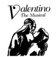 VALENTINO THE MUSICAL