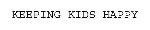 KEEPING KIDS HAPPY