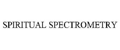 SPIRITUAL SPECTROMETRY