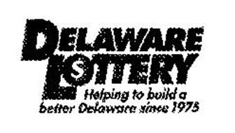 DELAWARE LOTTERY HELPING TO BUILD A BETTER DELAWARE SINCE 1975