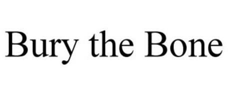 BURY THE BONE
