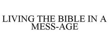 LIVING THE BIBLE IN A MESS-AGE