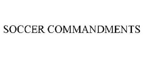 SOCCER COMMANDMENTS