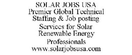 SOLAR JOBS USA PREMIER GLOBAL TECHNICAL STAFFING & JOB POSTING SERVICES FOR SOLAR RENEWABLE ENERGY PROFESSIONALS WWW.SOLARJOBSUSA.COM