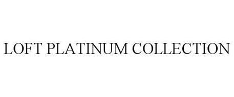 LOFT PLATINUM COLLECTION