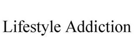 LIFESTYLE ADDICTION