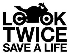 LOOK TWICE SAVE A LIFE