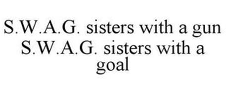 S.W.A.G. SISTERS WITH A GUN S.W.A.G. SISTERS WITH A GOAL