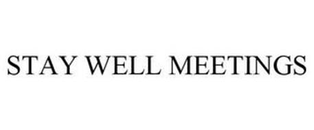 STAY WELL MEETINGS