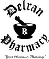 "DELRAN PHARMACY ""YOUR HOMETOWN PHARMACY"""