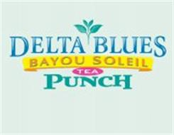 DELTA BLUES BAYOU SOLEIL TEA PUNCH
