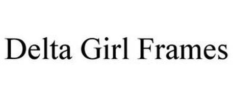 DELTA GIRL FRAMES