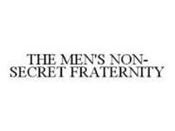 THE MEN'S NON-SECRET FRATERNITY