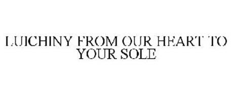 LUICHINY FROM OUR HEART TO YOUR SOLE